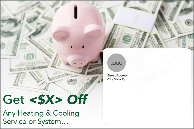 Get $X off Any Heating & Cooling Service Card Outside