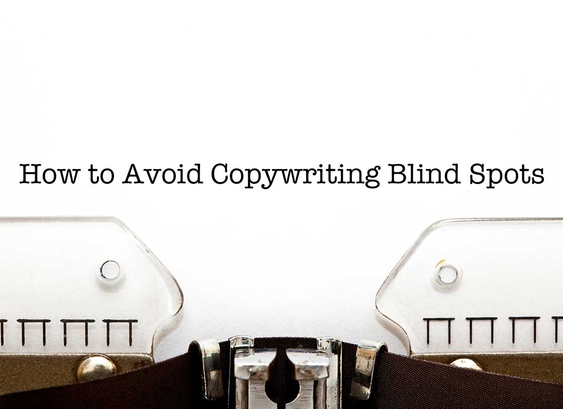 How to Avoid Copywriting Blind Spots